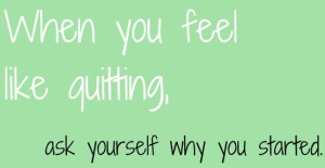 quote - feel like quitting